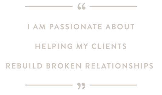 Paige Fant is passionate about helping her clients rebuild broken relationships.